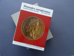 Monnaies Européennes Et Monnaies Coloniales Américaines Entre 1450 Et 1789 - Storia