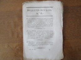 AN X,XI,XII BULLETIN DES LOI N° 8 DECRET IMPERIAL N° 81 A 103 INCLUS SIGNE NAPOLEON PAR L'EMPEREUR LE SECRETAIRE D'ETAT - Décrets & Lois