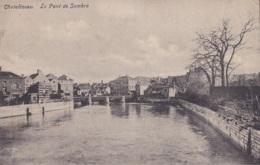 Châtelineau Le Pont De Sambre - Chatelet