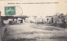51 MONTMIRAIL. GUERRE 1914-18 .BATAILLE DE LA MARNE. FERME GRANDHOMME INCENDIÉE.+TEXTE DU 25/10/15 - War 1914-18
