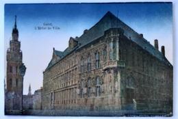 BELGIQUE - GAND (Gent) - L'Hotel De Ville - Circulée Et Datée 2 Février 1919 - Gent