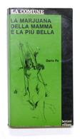 Dario Fo - La Comune - La Marjuana Della Mamma è La Più Bella - 1976 - Libros, Revistas, Cómics