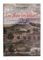 Une Affaire Fort Brillante Battaglia Casteggio - Montebello Giugno 1800 Ed. 2000 - Libros, Revistas, Cómics