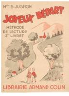 LIVRE SCOLAIRE : MADEMOISELLE B. JUGHON - METHODE DE LECTURE - 2ème LIVRET -1960 - 6-12 Jaar