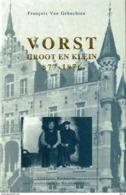 Vorst - Groot En Klein - 877-1976 - François Van Gehuchten - Historia