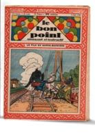 LE BON POINT AMUSANT N° 1118   3/5//1934  - LE FILS DU GARDE BARRIERE - Altre Riviste