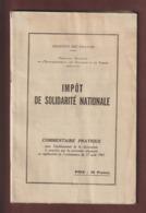 IMPOT DE SOLIDARITE NATIONALE De 1945 - Ministère Des Finances - Loi établie Après La GUERRE - 66 Pages - 19 Photos - Décrets & Lois