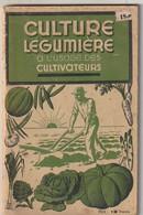 CULTURE LEGUMIERE A L Usage Des Cultivateurs édit 1944  77  Pages  (  état CORRECT  ) Poids 99  Gr - Garden