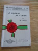 La Culture De L Osier Par M.Leroux   Ecole De Vannerie De Fayl- Billot  N°135 Bibli.Vermorel 50 Pages - Garden