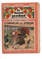 LE BON POINT AMUSANT N°1000  28/1/1932  L'ORPHELIN DU CIRQUE - Magazines Et Périodiques