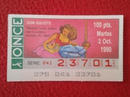 SPAIN CUPÓN DE ONCE LOTTERY LOTERÍA ESPAÑA 1990 DON QUIJOTE LA MANCHA MIGUEL CERVANTES DICHOS ESCENAS REFRANES DULCINEA - Billetes De Lotería