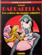 Barbarella T 02 Les Colères Du Mange-minutes EO BE  DARGAUD 01/1985 Forest (BI2) - Barbarella