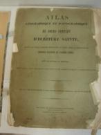 Liv. 332. Atlas Géographique Et Iconographique Du Cours Complet D'écriture Sainte. 1844. 76 Planches - 1801-1900