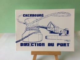 Carte De Voeux (Le Président Et Les Officiers Mariniers De La Direction Du Port De Cherbourg) Drageur Côtier - Nautical Charts