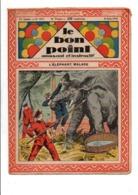 LE BON POINT AMUSANT N°1071  8/6/1933  L'ELEPHANT MALADE - Riviste E Periodici
