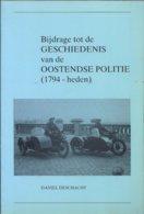 OOSTENDE 1987 EXEMPL. 314 VAN 800 BIJDRAGE TOT DE GESCHIEDENIS VAN DE OOSTENDSE POLITIE (1794 - HEDEN) DANIEL DESCHACHT - Storia