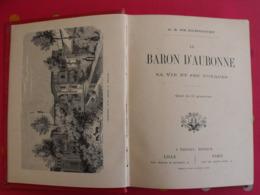 Le Baron D'aubonne, Vie Et Voyages. De Doncourt. Lefort 1887. Perse Ispahan Indes Tonkin Caboul Chine Ceylan Jonque - 1801-1900