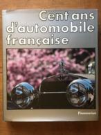 Jacques ROUSSEAU : Cent Ans D'automobile Française, 1984. - Auto