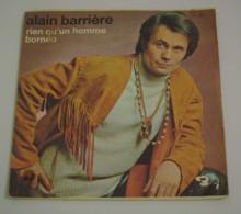 45T ALAIN BARRIERE : Rien Qu'un Homme - Vinyles