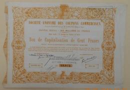 BON De CAPITALISATION De La S.A. Des COUPONS COMMERCIAUX Du 13 Juin 1881 - Azioni & Titoli