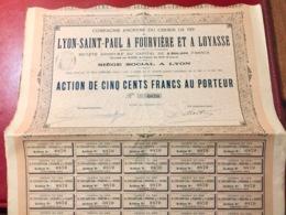 Cie  Anonyme  Du Chemin  De  Fer  De LYON-SAINT-PAUL à FOUVIÈRE  Et  à LOYASSE -----Action  De  500 Frs - Railway & Tramway