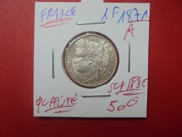 "FRANCE 1 FRANC 1871 ""A"" QUALITE SUPERBE/FDC !!! (A.10) - France"