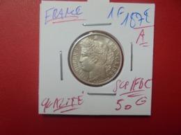 "FRANCE 1 FRANC 1872 ""A"" QUALITE SUPERBE/FDC !!! (A.10) - France"