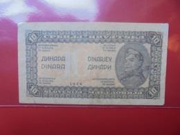 YOUGOSLAVIE 10 DINARA 1944 CIRCULER (B.7) - Yougoslavie