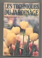 Les Techniques Du Jardinage De Paul POULIOT 1972 - Jardin, Fleurs, Légumes,...(SL) - Garden