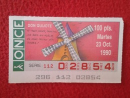 SPAIN CUPÓN DE ONCE LOTTERY LOTERÍA ESPAÑA 1990 DON QUIJOTE LA MANCHA MIGUEL CERVANTES DICHOS ESCENAS REFRANES MOLINOS.. - Billetes De Lotería