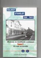 Spa - Stavelot - Trois - Ponts - Histoires De Tortillards Ardennais - La Voie Ressuscitée - Tome 2 - Cultural