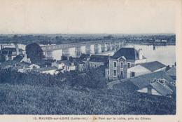 MAUVES SUR LOIRE - Le Pont Sur La Loire, Pris Du Côteau - Mauves-sur-Loire