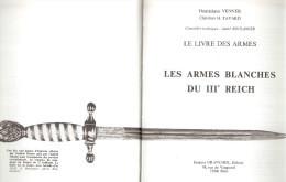 LIVRE DES ARMES TOME 5 ARME BLANCHE III REICH DAGUE VENNER GUIDE COLLECTION - Libros