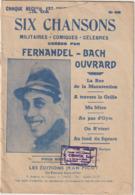 (FERNANDEL) 6 Chansons Militaires : Ma Mère , Au Pas D'gym , On R'vient , à Travers La Grille , Ect - Partitions Musicales Anciennes