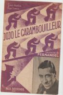 (FERNANDEL)jojo Le Carambouilleur , Musique ROGER DUMAS , Paroles BERTAL-MAUBON - Partitions Musicales Anciennes