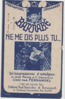(FERNANDEL)Barnabé,  Ne Me Dis Plus Tu ...paroles JEAN MANSE ; Musique C OBERFELD - Partitions Musicales Anciennes