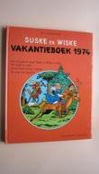 W. VANDERSTEEN Suske En Wiske VAKANTIEBOEK 1974 ( Standaard Uitgeverij ) NIEUWSTAAT ( Zie Foto's ) ! - Suske & Wiske