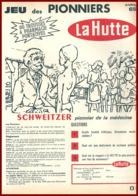 Jeu Des Pionniers. La Hutte. Docteur Schweitzer, Pionnier De La Médecine. 1965. - Publicités