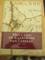 Het Land En Kaartenboek Van Lebbeke 1667 1763 Jozef Dauwe - Historia