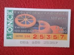 SPAIN CUPÓN DE ONCE LOTTERY LOTERÍA ESPAÑA 1990 EVOLUCIÓN Y PROGRESO EVOLUTION AND PROGRESS LA RUEDA THE WHEEL ROUE..... - Billetes De Lotería