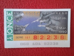 SPAIN CUPÓN DE ONCE CIEGOS LOTTERY LOTERÍA ESPAÑA 1990 EVOLUCIÓN Y PROGRESO EVOLUTION AND PROGRESS EXPRESIÓN GRÁFICA.... - Billetes De Lotería