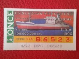 SPAIN CUPÓN DE ONCE LOTTERY LOTERÍA ESPAÑA 1990 EVOLUCIÓN Y PROGRESO EVOLUTION AND PROGRESS LA NAVEGACIÓN NAVIGATION VER - Billetes De Lotería