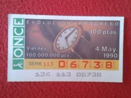 SPAIN CUPÓN DE ONCE LOTTERY LOTERÍA ESPAÑA 1990 EVOLUCIÓN Y PROGRESO EVOLUTION AND PROGRESS EL RELOJ THE CLOCK WATCH VER - Billetes De Lotería
