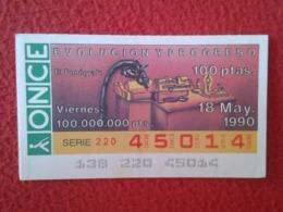 SPAIN CUPÓN DE ONCE LOTTERY LOTERÍA ESPAÑA 1990 EVOLUCIÓN Y PROGRESO EVOLUTION AND PROGRESS EL FONÓGRAFO THE PHONOGRAPH - Billetes De Lotería