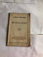 La Tour Et L'ancien Château De Montlhery (livre De 34 Pages De 11,3 Cm Sur 17,5 Cm ) - Histoire
