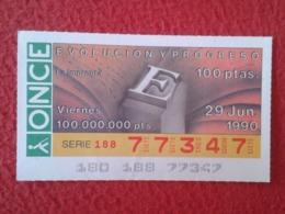 SPAIN CUPÓN DE ONCE LOTTERY LOTERÍA ESPAÑA 1990 EVOLUCIÓN Y PROGRESO EVOLUTION AND PROGRESS LA IMPRENTA THE PRINTING VER - Billetes De Lotería