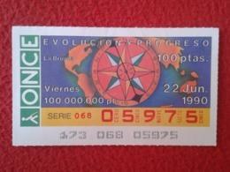 SPAIN CUPÓN DE ONCE LOTTERY LOTERÍA ESPAÑA 1990 EVOLUCIÓN Y PROGRESO EVOLUTION AND PROGRESS LA BRÚJULA COMPASS COMPAS - Billetes De Lotería