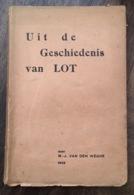 Uit De Geschiedenis Van Loth, Thans Lot En Eertijds Laect - 1932 - Beersel - Vlaams-Brabant - Historia