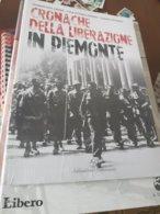 CRONACHE DELLA LIBERAZIONE IN PIEMONTE - Libri, Riviste, Fumetti