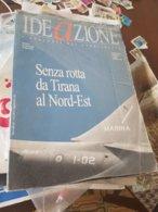 IDEAZIONE SENZA ROTTA DA TIRANA A NORD EST - Libri, Riviste, Fumetti
